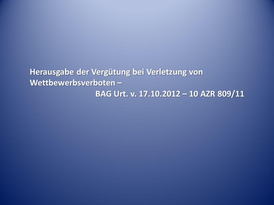 Herausgabe der Vergütung bei Verletzung von Wettbewerbsverboten – BAG Urt.