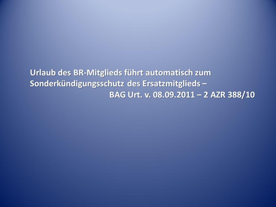 Urlaub des BR-Mitglieds führt automatisch zum Sonderkündigungsschutz des Ersatzmitglieds – BAG Urt.