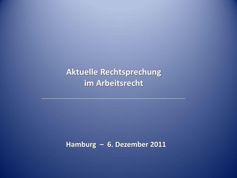 Aktuelle Rechtsprechung im Arbeitsrecht Hamburg – 6. Dezember 2011