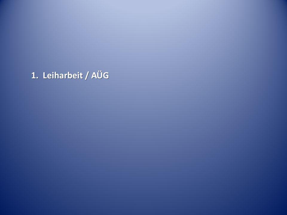1. Leiharbeit / AÜG