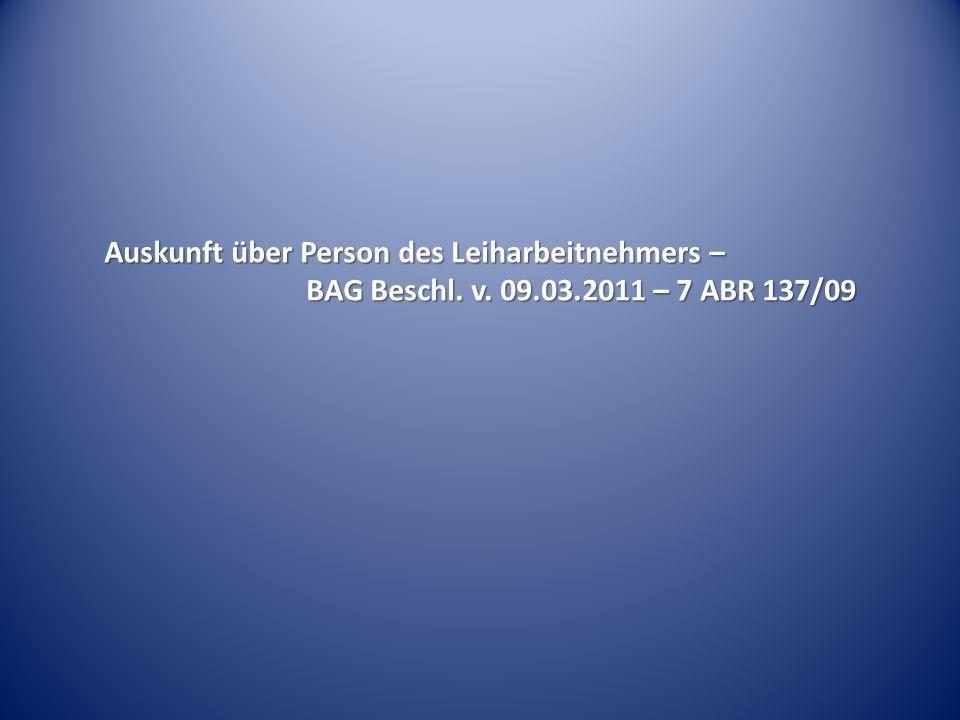 Auskunft über Person des Leiharbeitnehmers – BAG Beschl. v. 09.03.2011 – 7 ABR 137/09