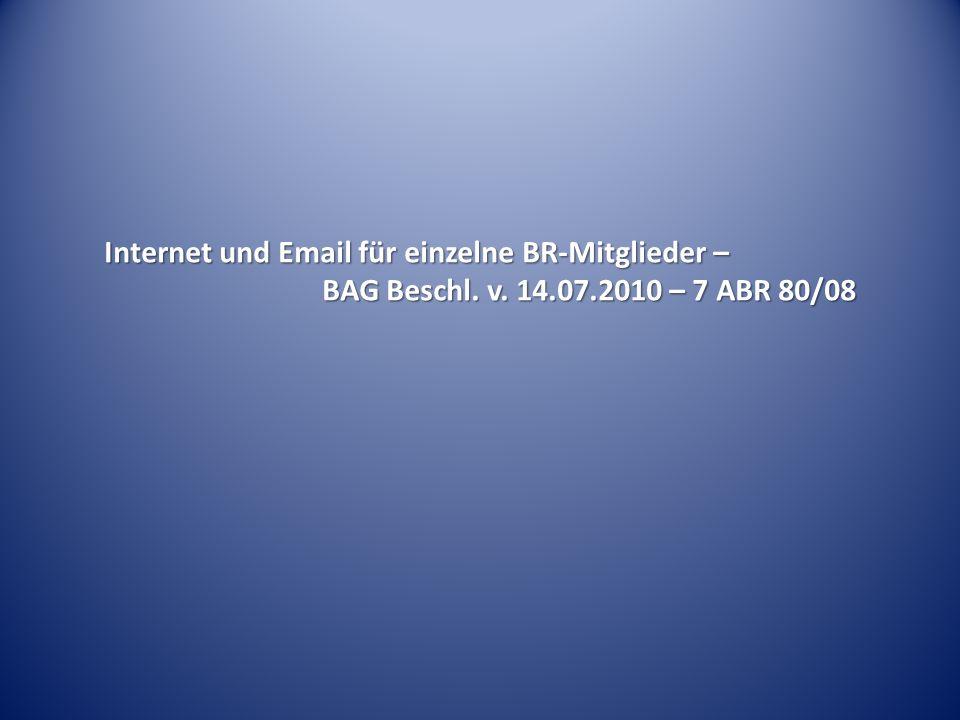 Internet und Email für einzelne BR-Mitglieder – BAG Beschl. v. 14.07.2010 – 7 ABR 80/08