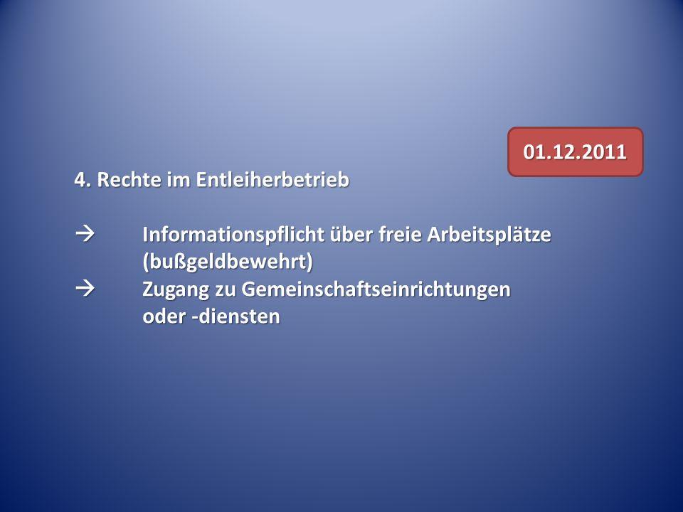 4. Rechte im Entleiherbetrieb Informationspflicht über freie Arbeitsplätze (bußgeldbewehrt) Informationspflicht über freie Arbeitsplätze (bußgeldbeweh