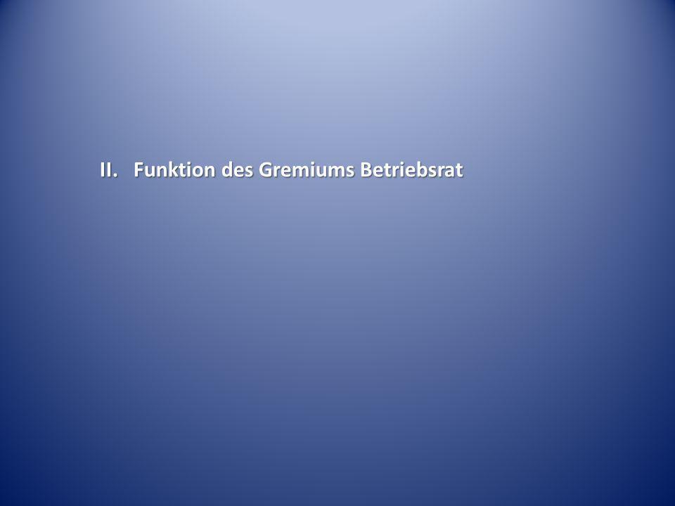 II. Funktion des Gremiums Betriebsrat