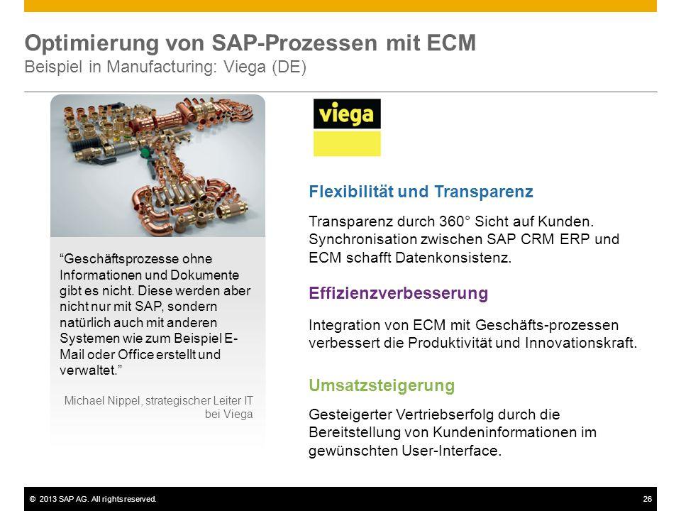 ©2013 SAP AG. All rights reserved.26 Optimierung von SAP-Prozessen mit ECM Beispiel in Manufacturing: Viega (DE) Geschäftsprozesse ohne Informationen