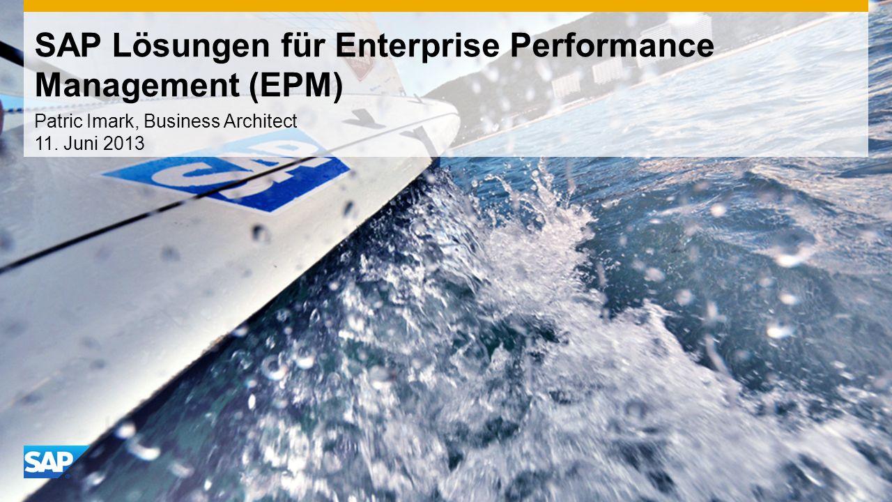 SAP Lösungen für Enterprise Performance Management (EPM) Patric Imark, Business Architect 11.