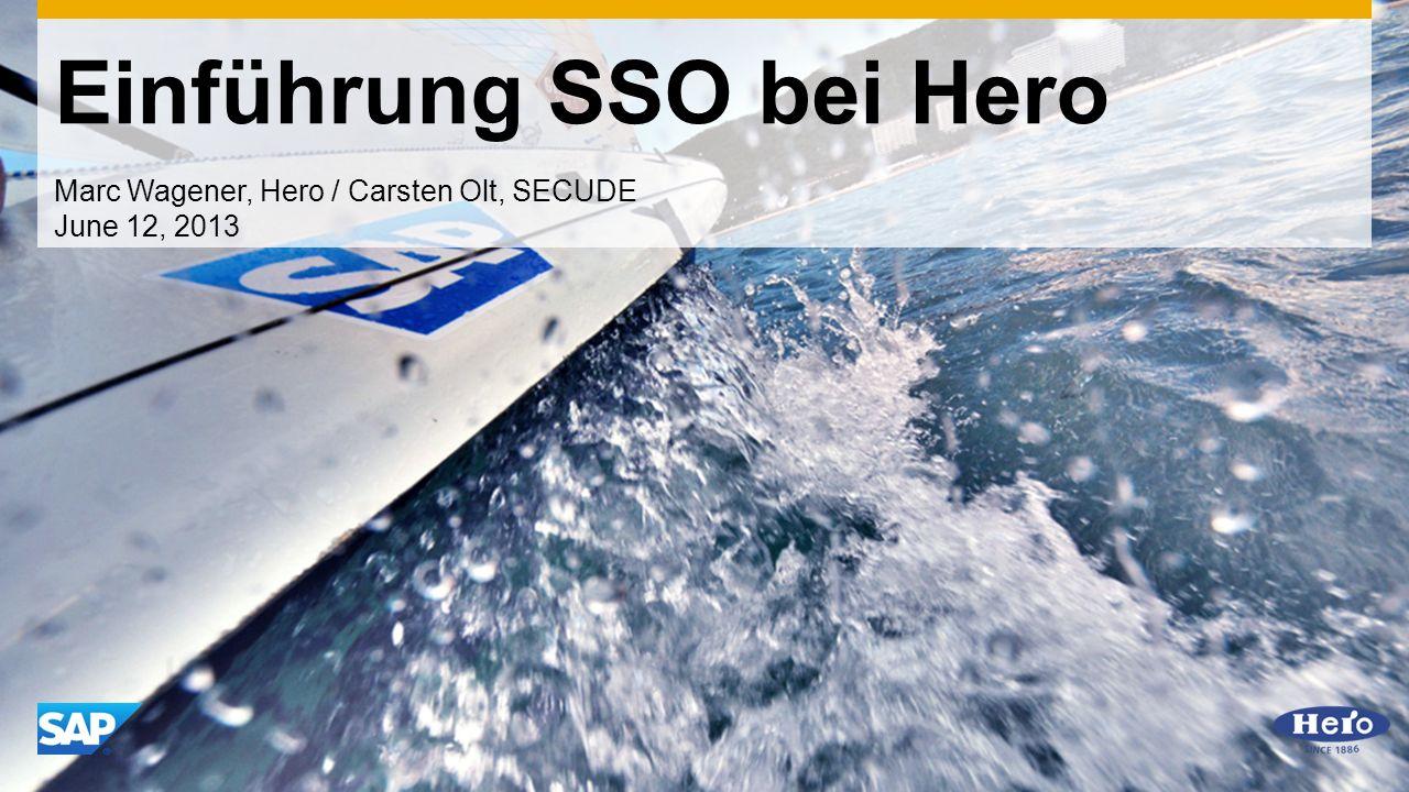 Einführung SSO bei Hero Marc Wagener, Hero / Carsten Olt, SECUDE June 12, 2013