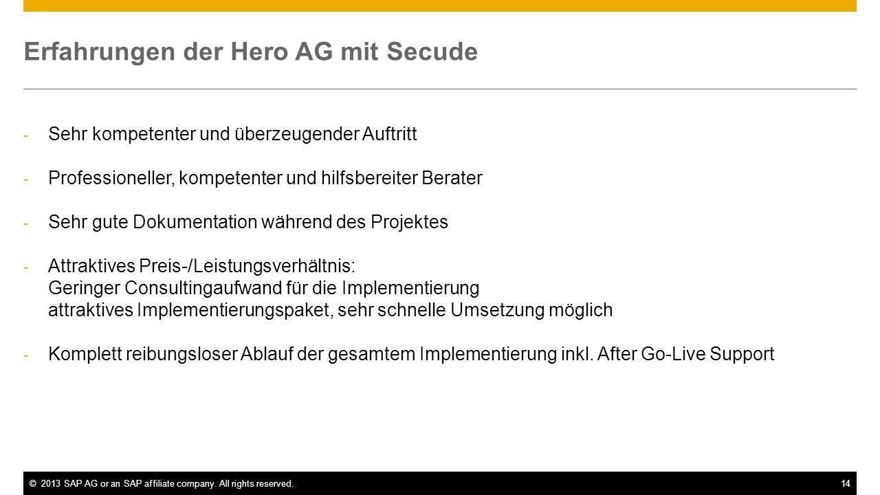 ©2013 SAP AG or an SAP affiliate company. All rights reserved.14 Erfahrungen der Hero AG mit Secude - Sehr kompetenter und überzeugender Auftritt - Pr