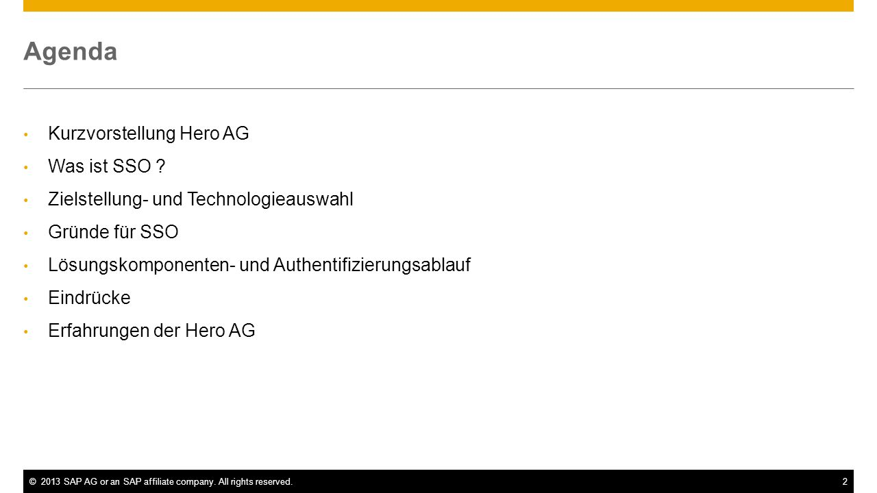 ©2013 SAP AG or an SAP affiliate company. All rights reserved.2 Agenda Kurzvorstellung Hero AG Was ist SSO ? Zielstellung- und Technologieauswahl Grün