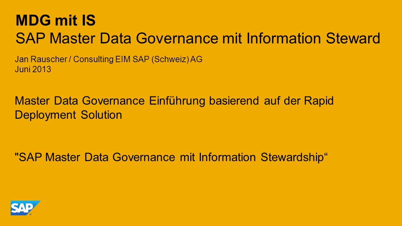 MDG mit IS SAP Master Data Governance mit Information Steward Master Data Governance Einführung basierend auf der Rapid Deployment Solution