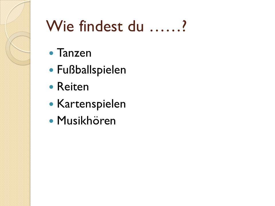 Ich finde…….