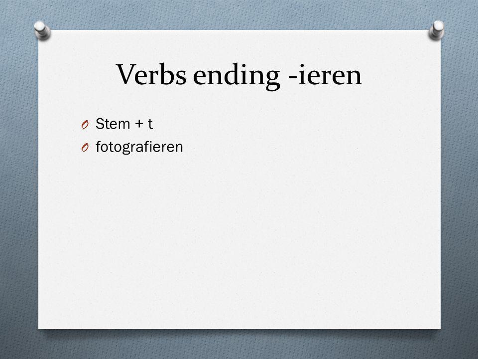 Verbs ending -ieren O Stem + t O fotografieren