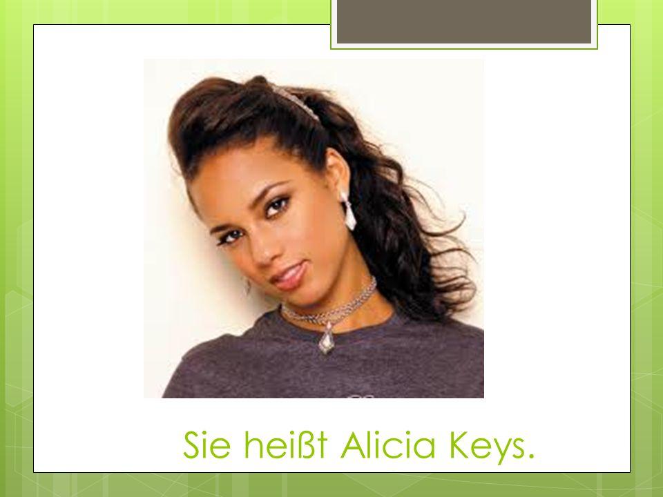 Sie heißt Alicia Keys.