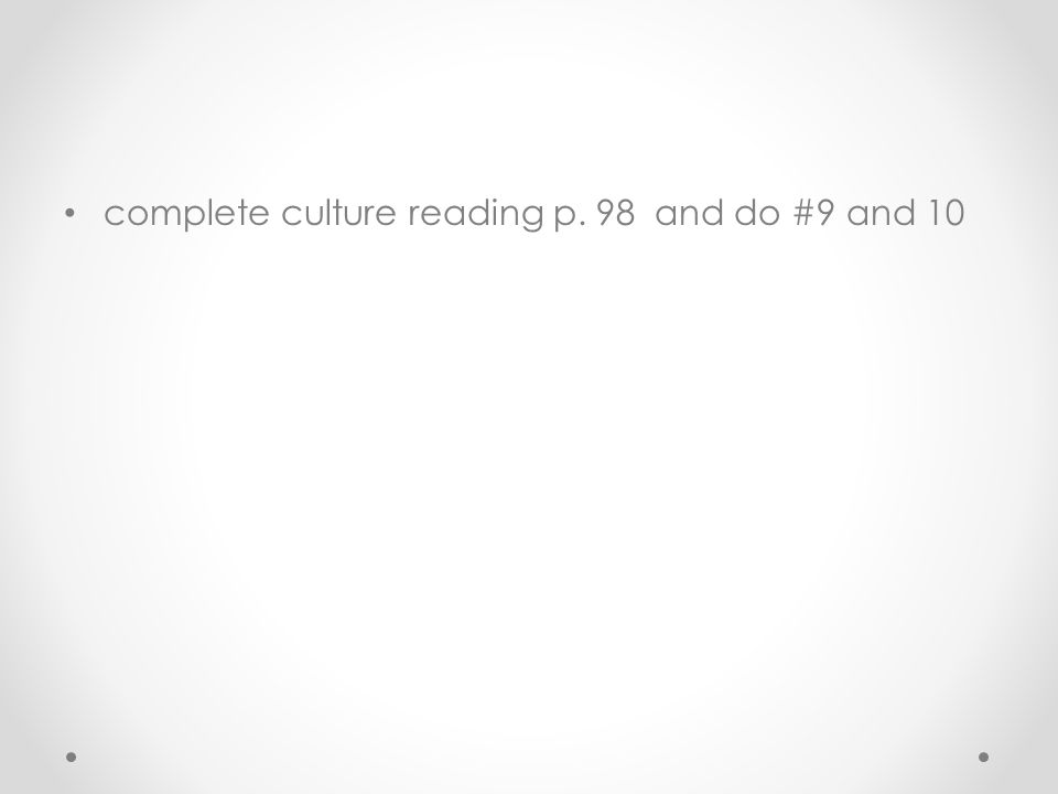 complete culture reading p. 98 and do #9 and 10