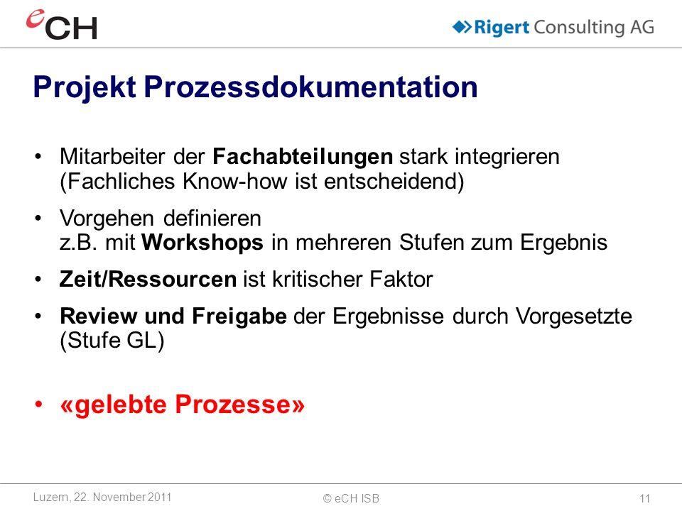 © eCH ISB11 Projekt Prozessdokumentation Luzern, 22.
