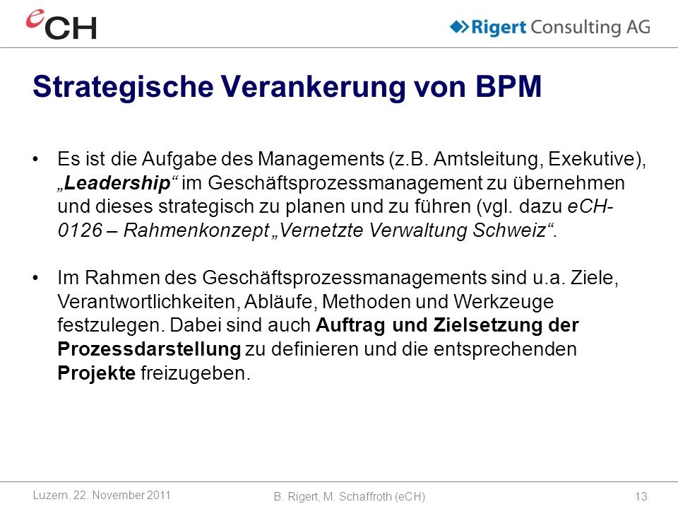 B.Rigert, M. Schaffroth (eCH)13 Strategische Verankerung von BPM Luzern, 22.