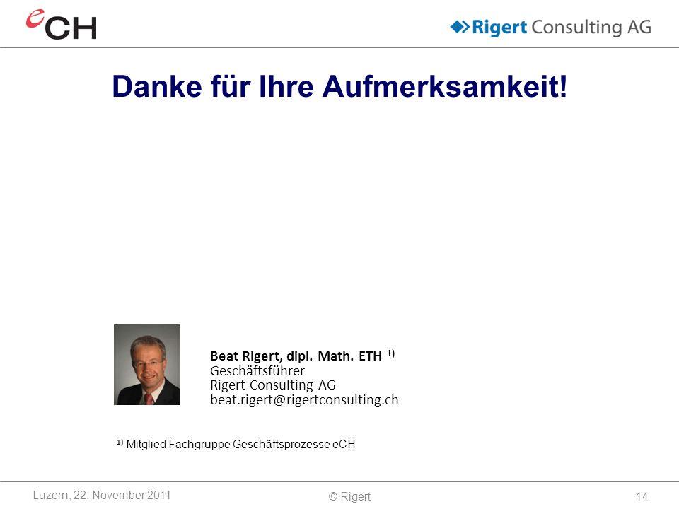 © Rigert14 Luzern, 22.November 2011 Beat Rigert, dipl.