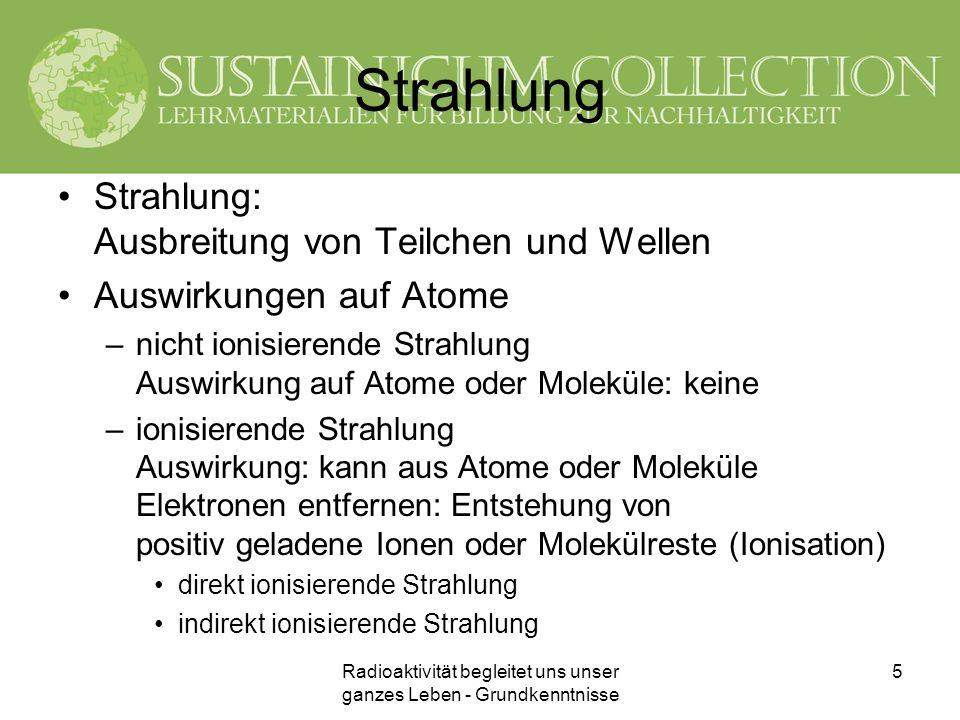 Radioaktivität begleitet uns unser ganzes Leben - Grundkenntnisse 16 Nuklidkarte (3) Ausschnitt aus der Karlsruher Nuklidkarte 7.Auflage 2006 © European Communities, 2006
