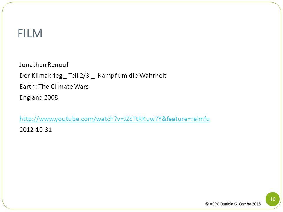 FILM Jonathan Renouf Der Klimakrieg _ Teil 2/3 _ Kampf um die Wahrheit Earth: The Climate Wars England 2008 http://www.youtube.com/watch v=JZcTtRKuw7Y&feature=relmfu 2012-10-31 10