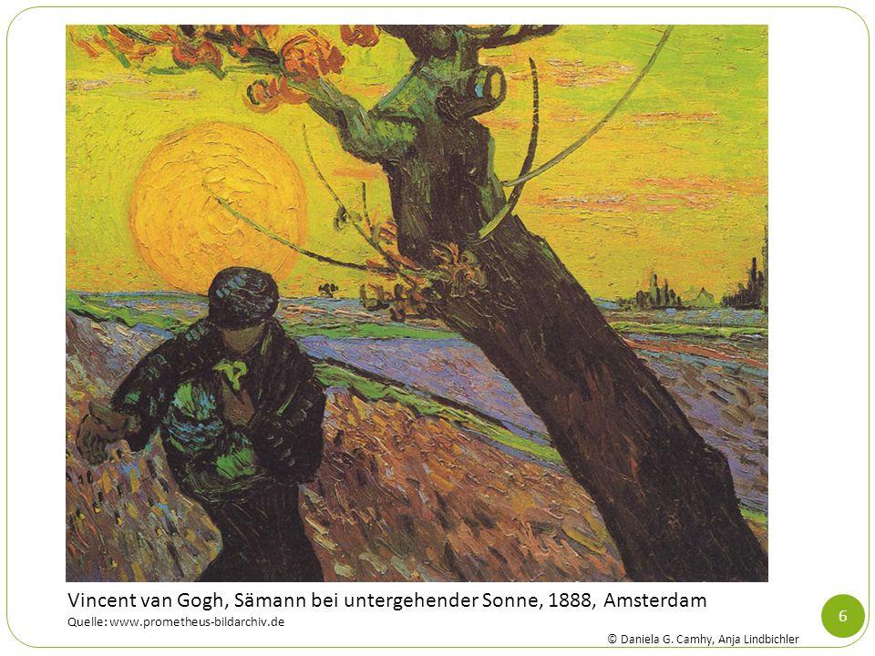 6 Vincent van Gogh, Sämann bei untergehender Sonne, 1888, Amsterdam Quelle: www.prometheus-bildarchiv.de © Daniela G. Camhy, Anja Lindbichler