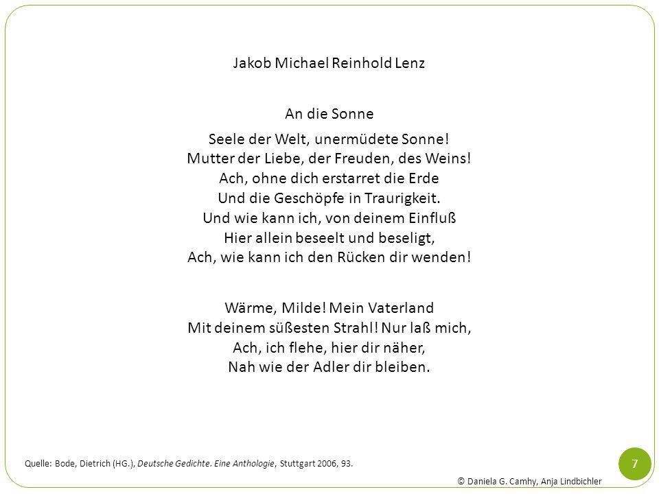Jakob Michael Reinhold Lenz An die Sonne Seele der Welt, unermüdete Sonne! Mutter der Liebe, der Freuden, des Weins! Ach, ohne dich erstarret die Erde