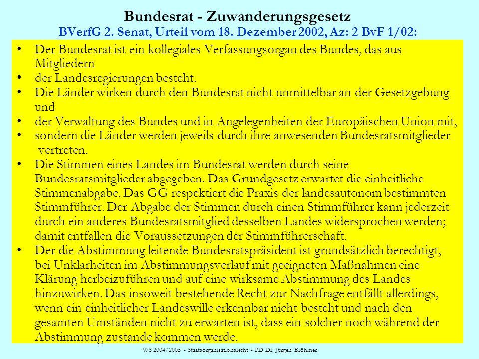 WS 2004/2005 - Staatsorganisationsrecht - PD Dr. Jürgen Bröhmer Bundesrat – Zustimmungsgesetze BVerfGE 55, 274 (326 f.), Rn. 132 BVerfGE 55, 274 (326