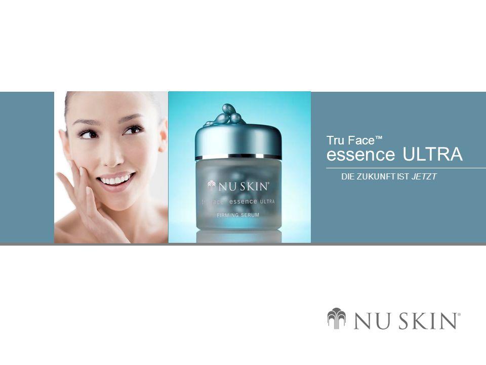 © 2001 Nu Skin International, Inc Tru Face essence ULTRA DIE ZUKUNFT IST JETZT Wussten Sie ….