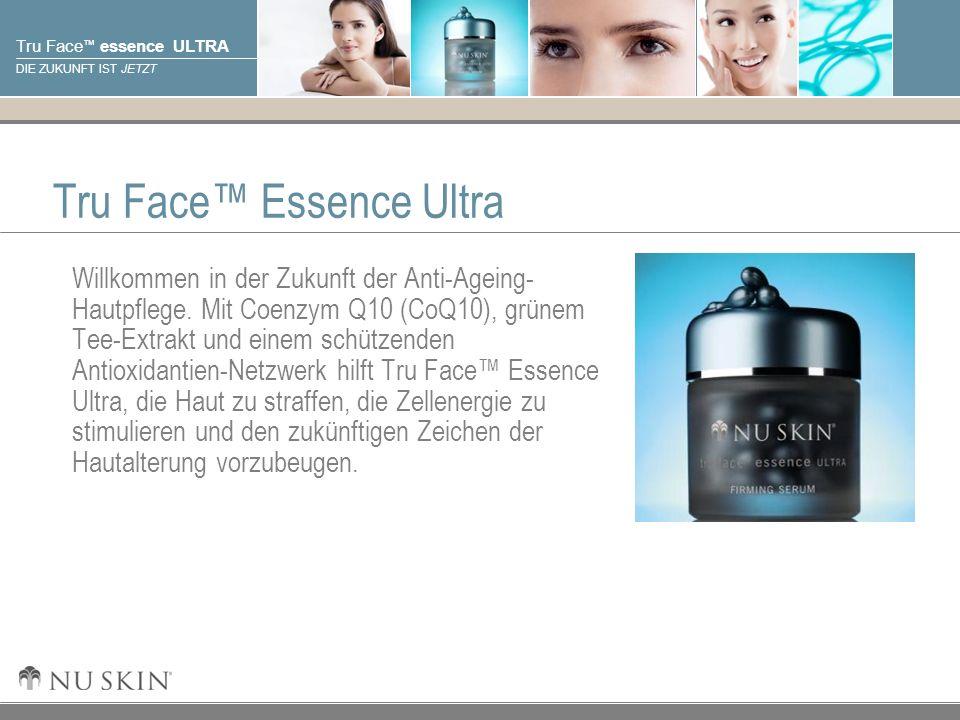 © 2001 Nu Skin International, Inc Tru Face essence ULTRA DIE ZUKUNFT IST JETZT Tru Face Essence Ultra Willkommen in der Zukunft der Anti-Ageing- Hautp