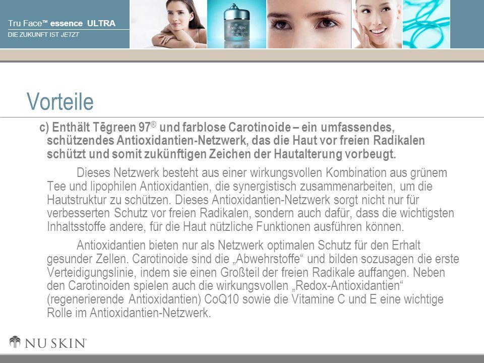 © 2001 Nu Skin International, Inc Tru Face essence ULTRA DIE ZUKUNFT IST JETZT Vorteile c) Enthält Tēgreen 97 ® und farblose Carotinoide – ein umfasse