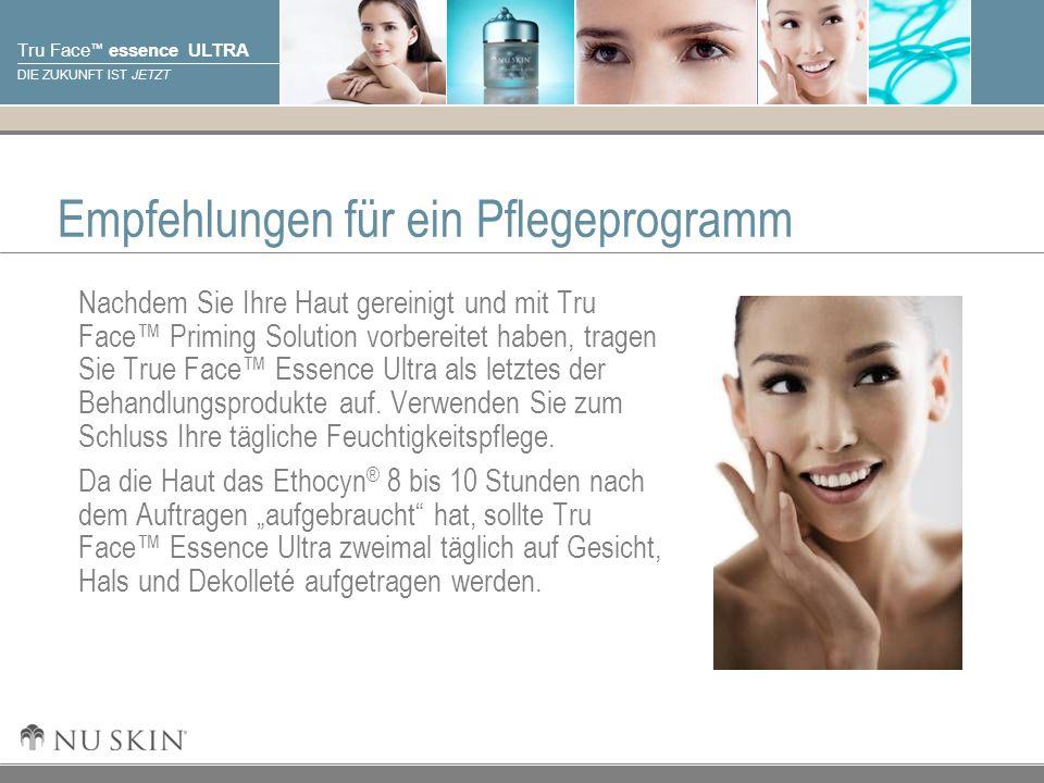 © 2001 Nu Skin International, Inc Tru Face essence ULTRA DIE ZUKUNFT IST JETZT Empfehlungen für ein Pflegeprogramm Nachdem Sie Ihre Haut gereinigt und