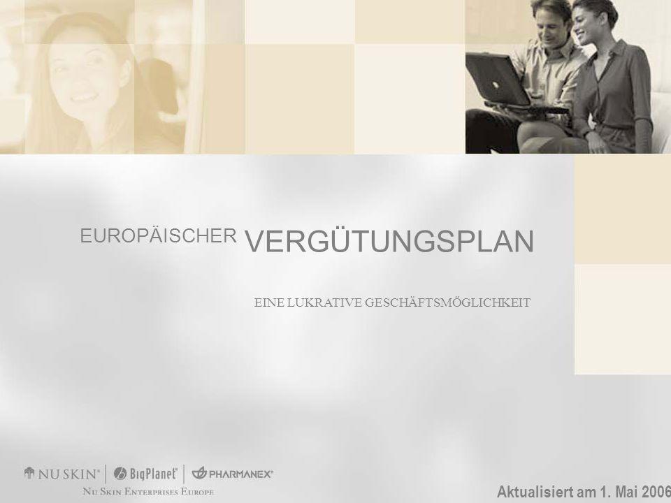 EINE LUKRATIVE GESCHÄFTSMÖGLICHKEIT EUROPÄISCHER VERGÜTUNGSPLAN Aktualisiert am 1. Mai 2006