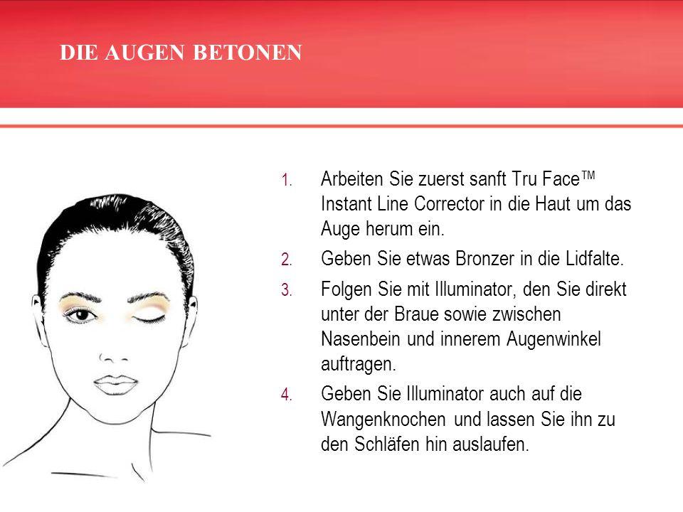 1. Arbeiten Sie zuerst sanft Tru Face Instant Line Corrector in die Haut um das Auge herum ein. 2. Geben Sie etwas Bronzer in die Lidfalte. 3. Folgen
