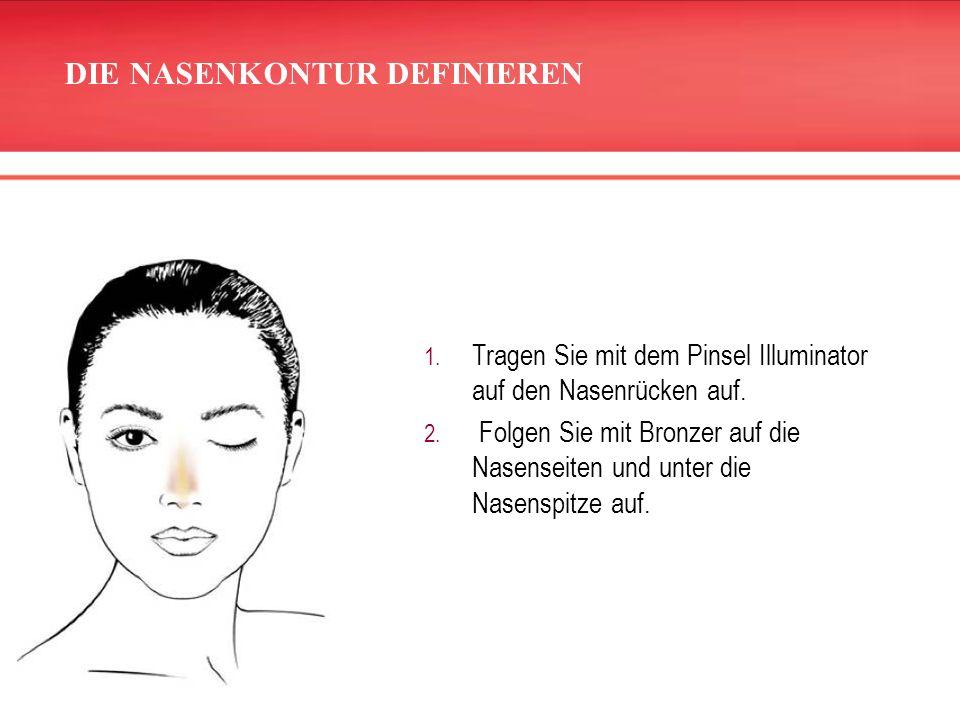 Nu Colour ® Tips 1. Tragen Sie mit dem Pinsel Illuminator auf den Nasenrücken auf. 2. Folgen Sie mit Bronzer auf die Nasenseiten und unter die Nasensp