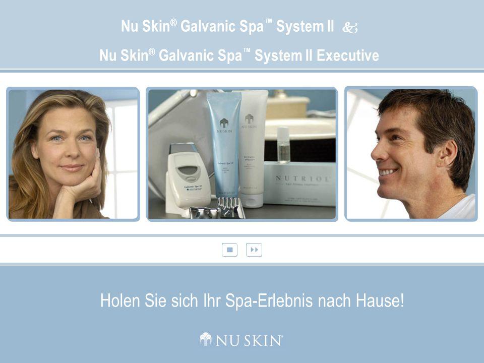 Galvanic Spa System II Das Nu Skin ® Galvanic Spa System II als Motor für Ihr Geschäft Sponsoring: Demonstrieren Sie die wohltuende Spa- Wirkung mit dem Galvanic Spa System II an Ihren Interessenten.