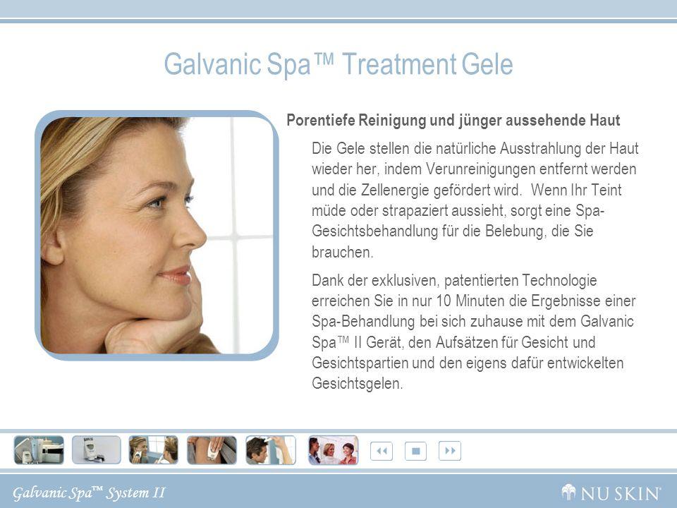 Galvanic Spa System II Galvanic Spa Treatment Gele Porentiefe Reinigung und jünger aussehende Haut Die Gele stellen die natürliche Ausstrahlung der Haut wieder her, indem Verunreinigungen entfernt werden und die Zellenergie gefördert wird.