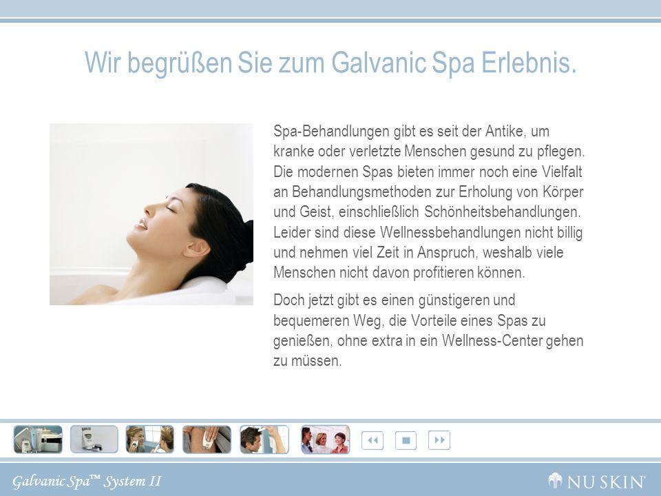 Galvanic Spa System II Nu Skin ® Galvanic Spa System II Mit vier auswechselbaren Aufsätzen für Gesicht, Kopfhaut und Körper können Sie sich mit dem Galvanic Spa System II verschiedene Vorteile einer Spa-Behandlung nach Hause holen.
