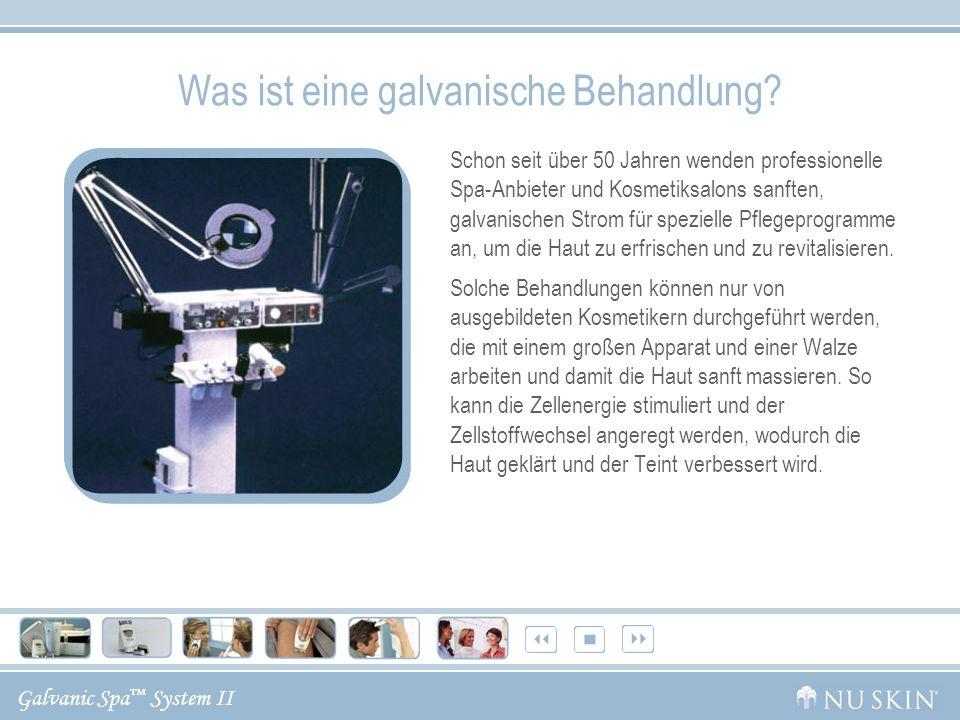 Galvanic Spa System II Vorteile Sich selbst regulierende Ströme.