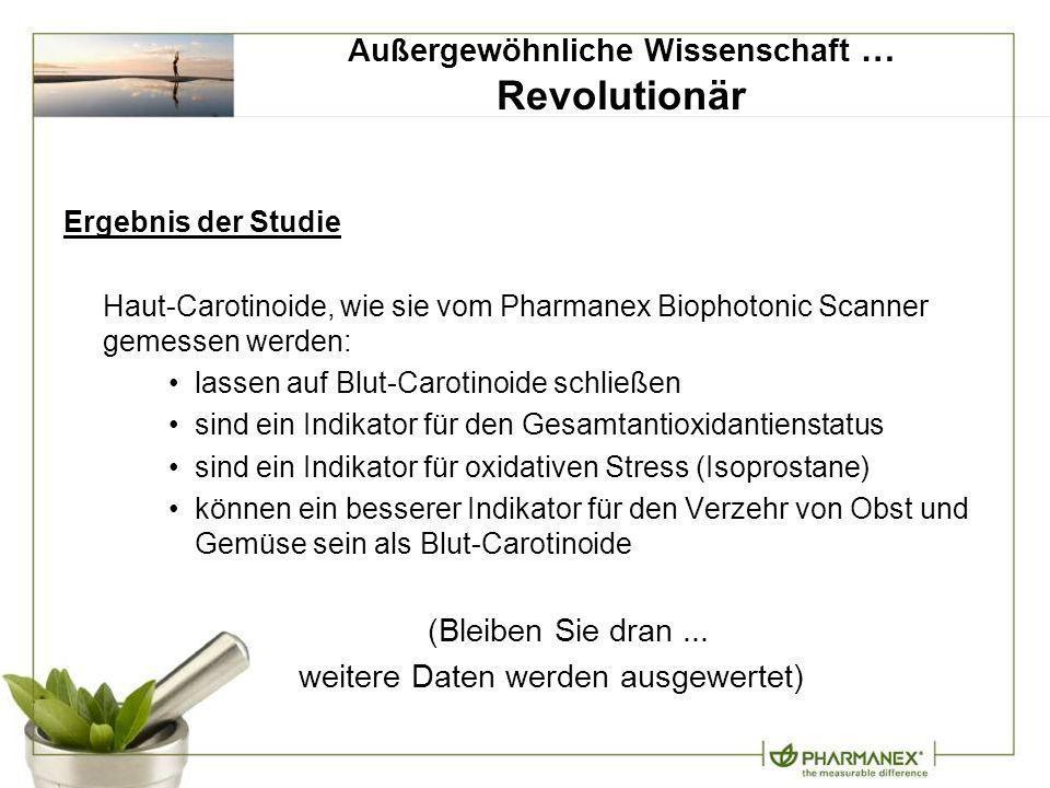 Ergebnis der Studie Haut-Carotinoide, wie sie vom Pharmanex Biophotonic Scanner gemessen werden: lassen auf Blut-Carotinoide schließen sind ein Indika