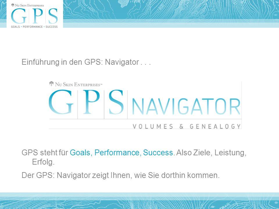 Einführung in den GPS: Navigator... GPS steht für Goals, Performance, Success.