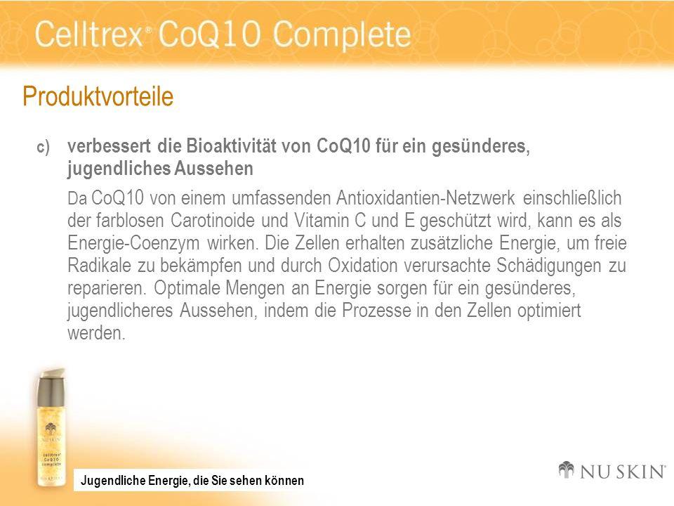 Produktvorteile c) verbessert die Bioaktivität von CoQ10 für ein gesünderes, jugendliches Aussehen Da CoQ10 von einem umfassenden Antioxidantien-Netzw