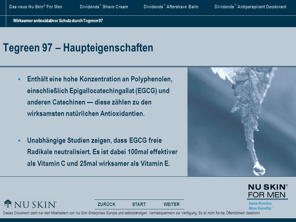 Same Routine. More Benefits. ZURÜCKWEITERSTART Das neue Nu Skin ® For Men Dividends Shave CreamDividends Aftershave BalmDividends Antiperspirant Deodo