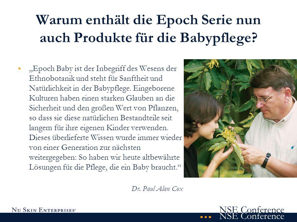 NSE Conference Warum enthält die Epoch Serie nun auch Produkte für die Babypflege? Epoch Baby ist der Inbegriff des Wesens der Ethnobotanik und steht