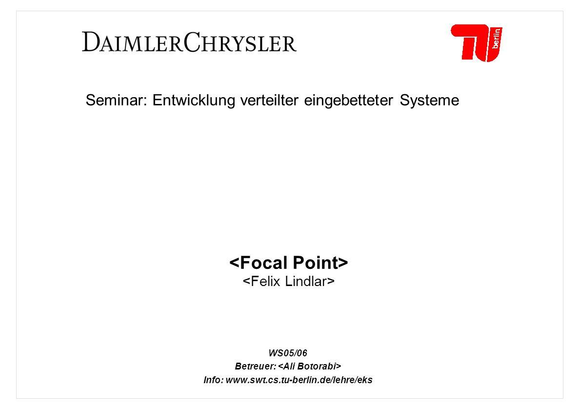 Seminar: Entwicklung verteilter eingebetteter Systeme WS05/06 Betreuer: Info: www.swt.cs.tu-berlin.de/lehre/eks