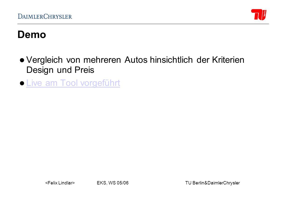 EKS, WS 05/06 TU Berlin&DaimlerChrysler Demo Vergleich von mehreren Autos hinsichtlich der Kriterien Design und Preis Live am Tool vorgeführt