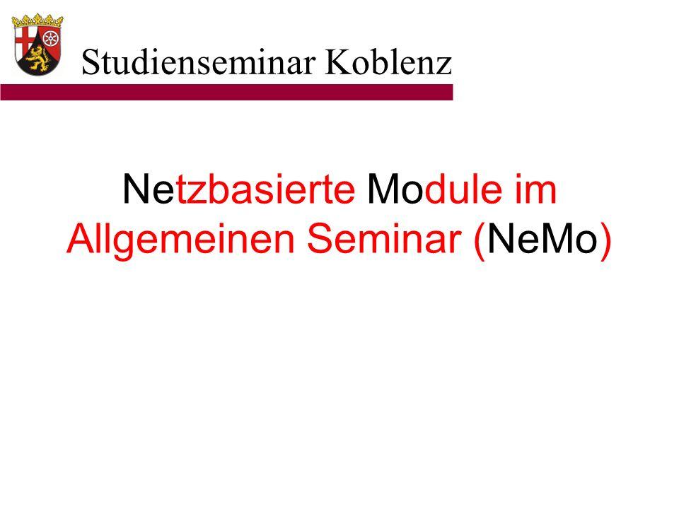 Studienseminar Koblenz Netzbasierte Module im Allgemeinen Seminar (NeMo)