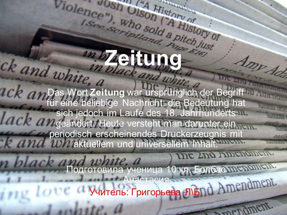 Zeitung Das Wort Zeitung war ursprünglich der Begriff für eine beliebige Nachricht; die Bedeutung hat sich jedoch im Laufe des 18. Jahrhunderts geände
