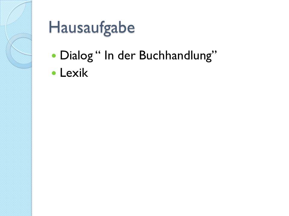 Hausaufgabe Dialog In der Buchhandlung Lexik