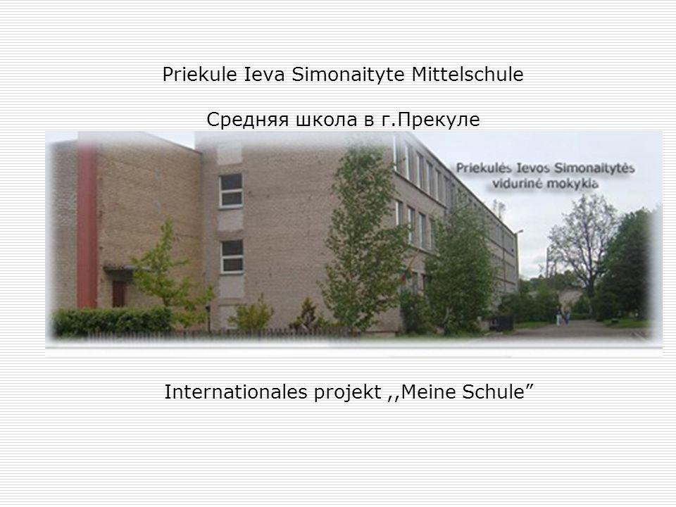 Priekule Ieva Simonaityte Mittelschule Средняя школа в г.Прекуле Internationales projekt,,Meine Schule