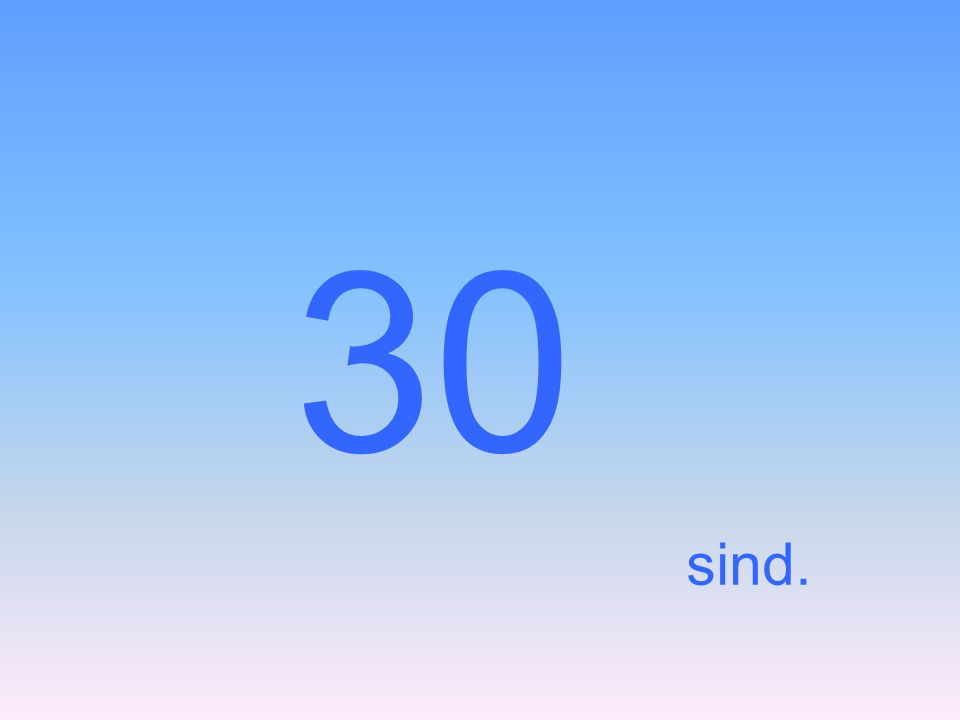 30 sind.