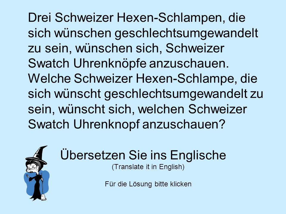Drei Schweizer Hexen-Schlampen, die sich wünschen geschlechtsumgewandelt zu sein, wünschen sich, Schweizer Swatch Uhrenknöpfe anzuschauen. Welche Schw